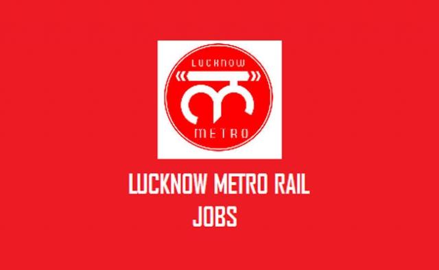 लखनऊ मेट्रो रेल कॉरपोरेशन में सरकारी पद पर निकली है वैकेंसी