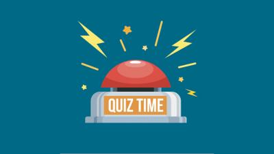 QUIZ TIME: Quick five minute quiz questions