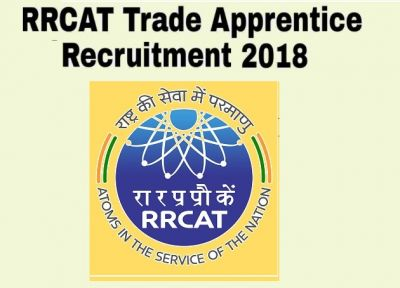 RRCAT Recruitment 2018: Big Opportunity for Trade Apprentice, Apply Immediately