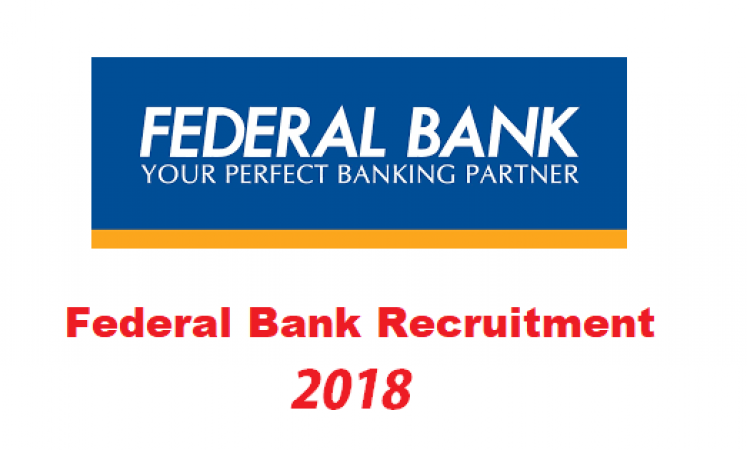 Federal Bank Recruitment 2018: Vacancy for the Post of Officer