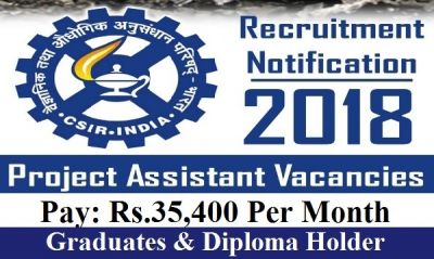 CIMFR Recruitment 2018: Opportunity to become Project Assistant with great salary offer