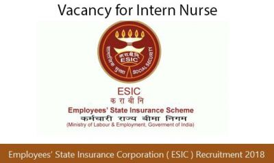 ESIC Delhi Recruitment 2018: Vacancy for Intern Nurse