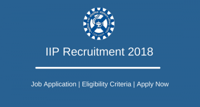 IIP Recruitment 2018: Opportunity for Various Posts Including Technical Officer