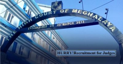 Hurry! Vacancy for Judges at Meghalaya High Court