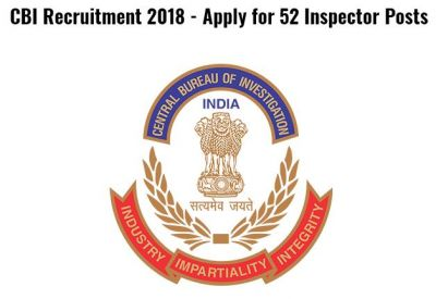 CBI Recruitment 2018: 52 vacancies for Inspector