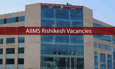 AIIMS Rishikesh Recruitment: Apply for nursing officer, other posts