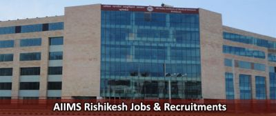 Apply for the various posts in AIIMS, Rishikesh