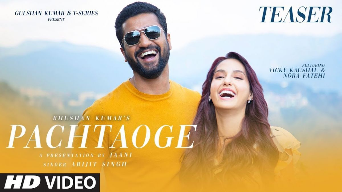 Pachtaoge: Teaser of Vicky Kaushal-Nora Fatehi's music album released!