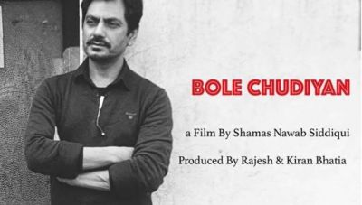 Bole Chudiyan: Villain's entry into Nawaz's film, This South Actor to enter!
