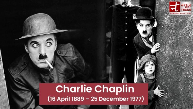 चार्ली चैपलिन के जन्मदिन पर पढ़ें उनके खास विचार