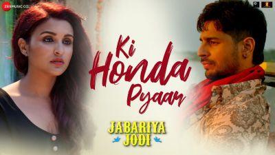 Jabariya Jodi: Siddhartha-Parineeti's Painful Song 'Ki Honda Pyaar' Releases