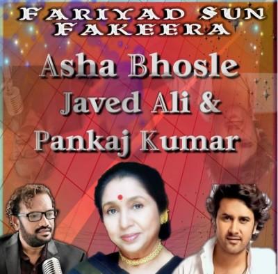 "Sufi song ""Fariyad Sun Fakira"" in the melodious voices of Asha Bhosle, Pankaj Kumar and Javed Ali"