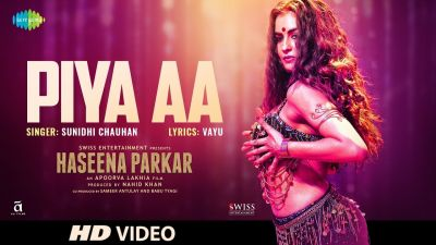 'Piya Aa' is a sizzling song from Haseena Parkar's biopic