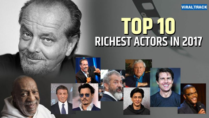 Top 10 Richest Actor of 2017