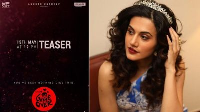 Taapsee Pannu's 'Game Over' teaser to be out on May 15