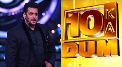10 ka dum, hosted by Salman Khan is  loved by the audience