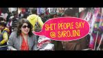 Different avatars of women in 'Sarojini market'!