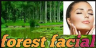 Forest facial therapy increases glow of face and provide these benefits