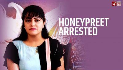 Ram Rahim's Honey -Honeypreet Insan get  arrested