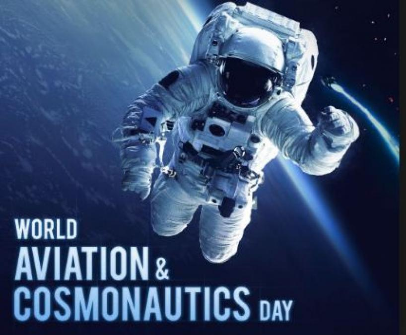 World aviation and cosmonautics day: A day human dare to travel out the atmosphere…read detail inside