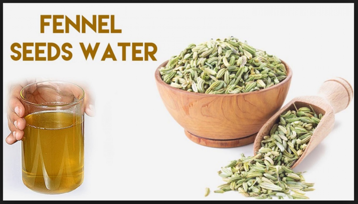 Fennel Seeds water: Consume  in this way for quick weight loss without any tough workout