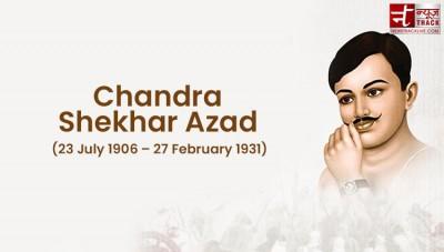 Know interesting facts about life of Chandrashekhar Azad