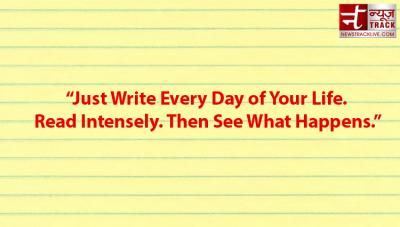 Just Write Every Day of Your Life. Read Intensely. Then See What Happens.