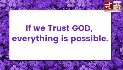 Devotional Quotes - If we Trust GOD, everything is possible