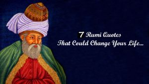 7 Sayings By Rumi Could Change Your Life