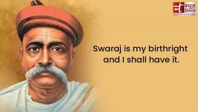 Top 10 Positive thoughts and sayings of Lokmanya Bal Gangadhar Tilak