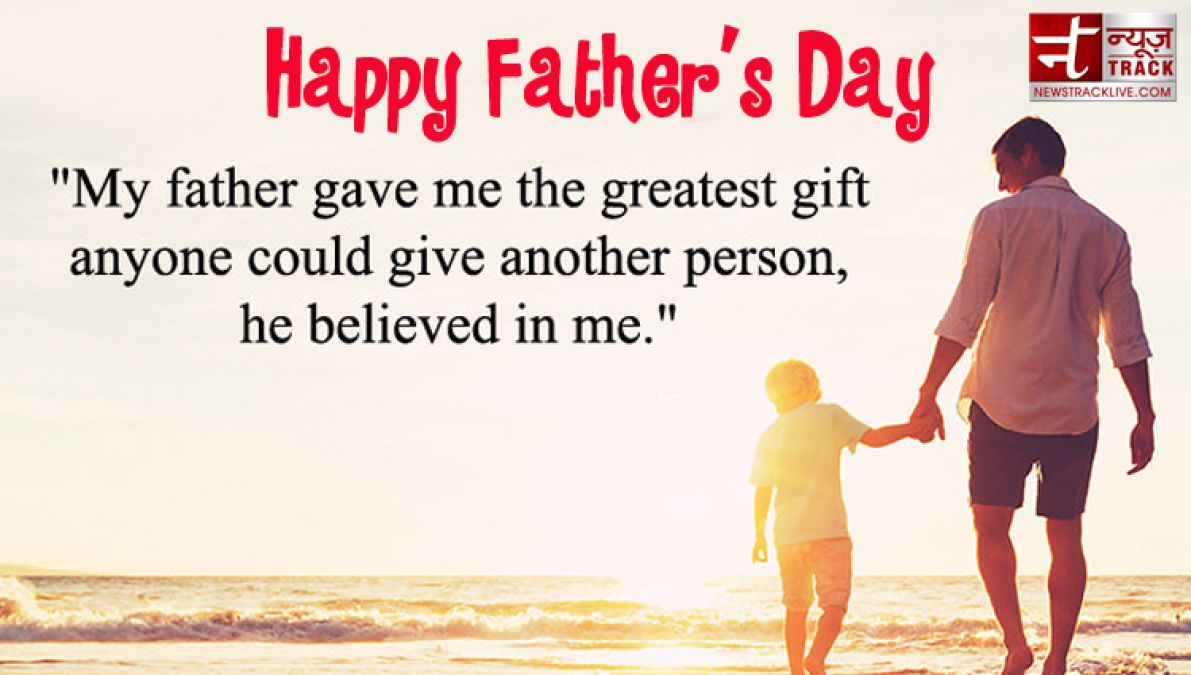 Happy Fathers Day : Express Love To your Dad With Theses Beautiful