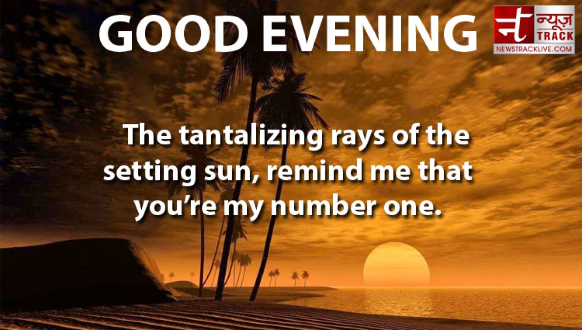 Best Good Evening Quotes In English Inspirational And Motivational Quotes News Track Live Newstrack English 1