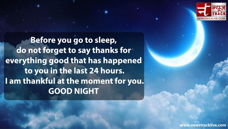 GOOD NIGHT  I am thankful at the moment for you