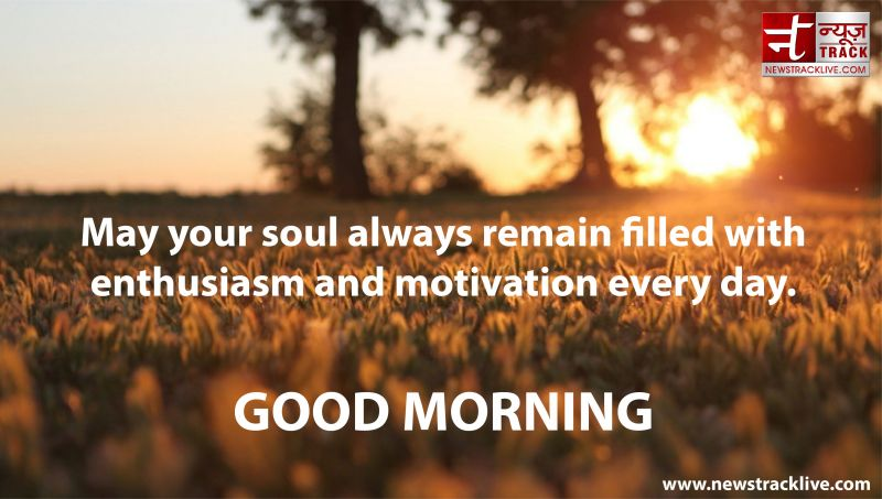 May your soul always remain filled with enthusiasm