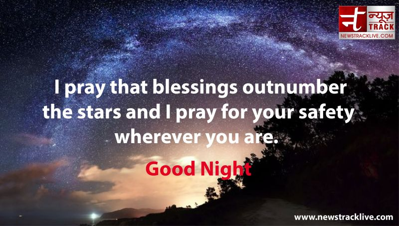 I pray that blessings outnumber the stars