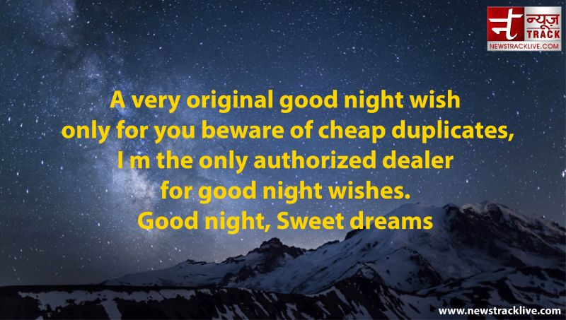A very original good night wish only for you beware of cheap duplicates