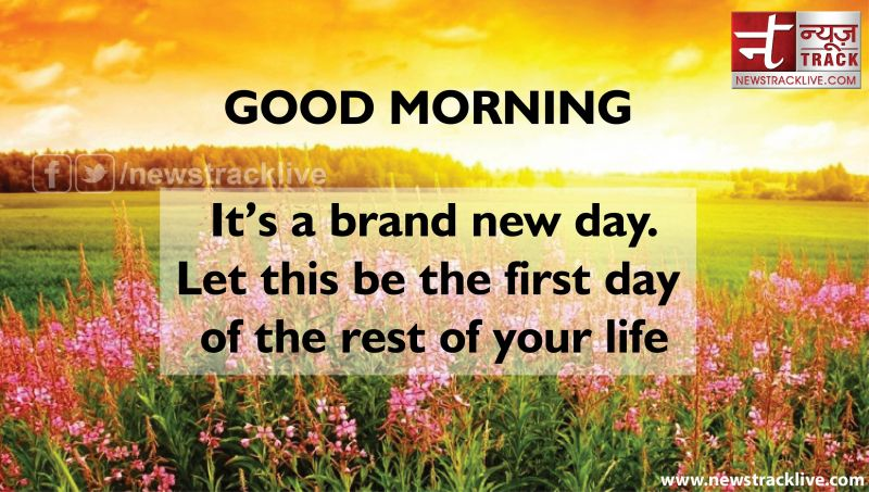Good Morning! It is a brand new day.