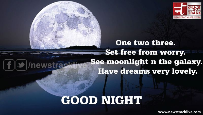 Have dreams very lovely good night
