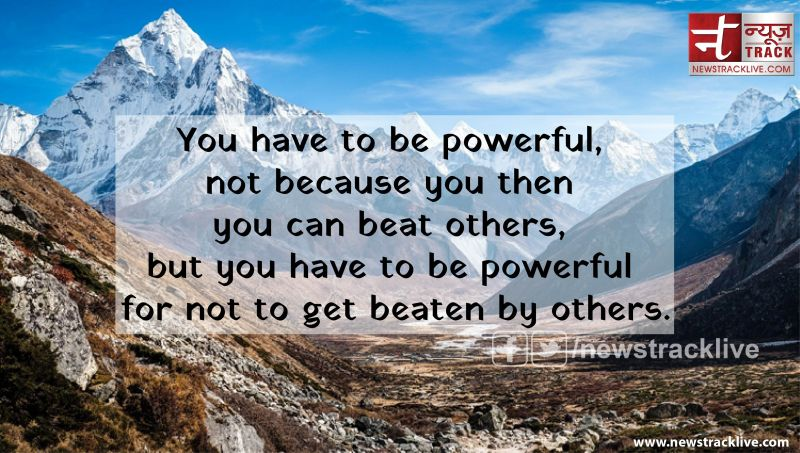 You have to be powerful