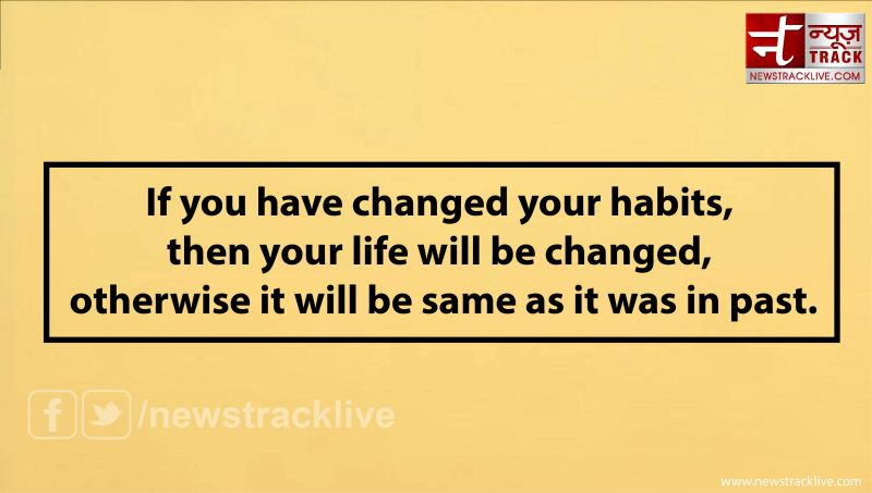 If you have changed your habits