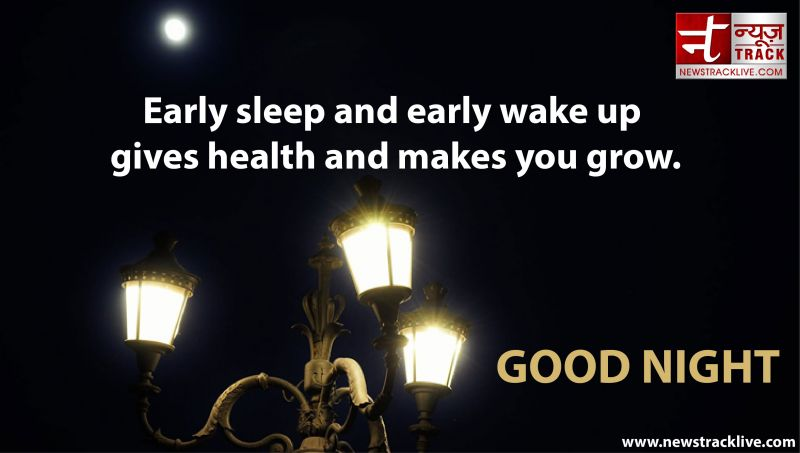 Early sleep and early wake up gives health and makes you grow