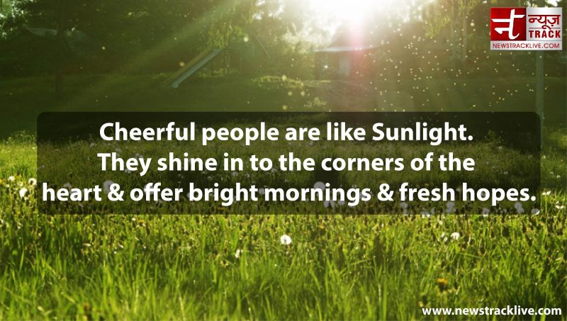 GOOD MORNING :-Cheerful people are like Sunlight