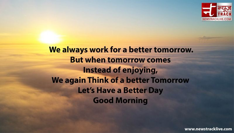 We always work for a better tomorrow