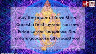 May the power of Deva Shree Ganesha Destroy your sorrows