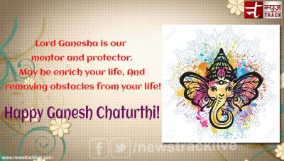 Lord Ganesha is our mentor and protector