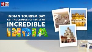 Indian Tourism Day: Get The Glimpses Of States Of INCREDIBLE INDIA!