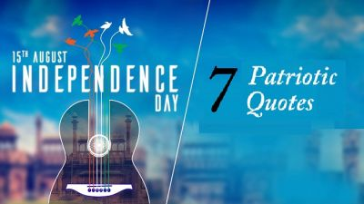 7 Independence Day quotes which will rekindle your patriotism