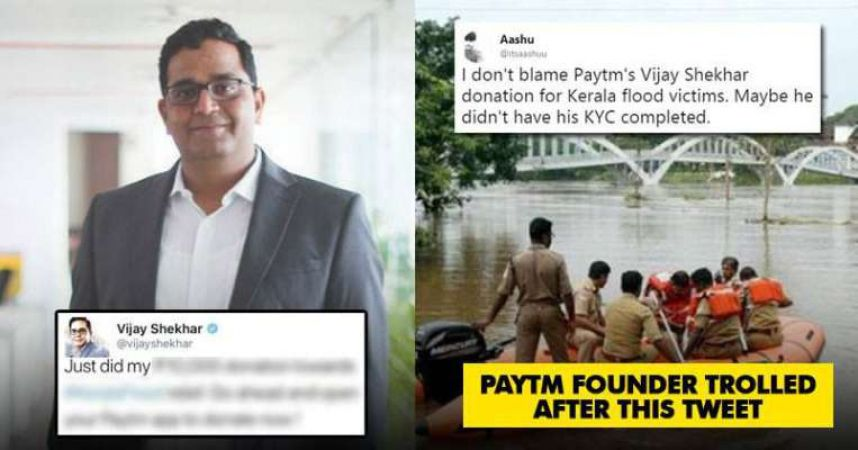Know why PayTm CEO was trolled on Twitter for donating to Kerala Flood Victims