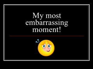 The most embarrassing moment's people got caught