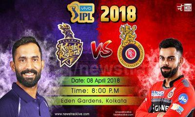 IPL2018LIVE : कोलकाता ने जीता टॉस, बैंगलोर को दिया बल्लेबाजी का न्यौता